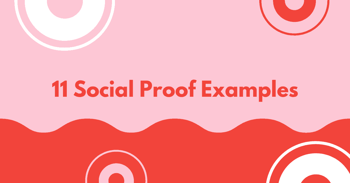 11 Social Proof Examples on Websites